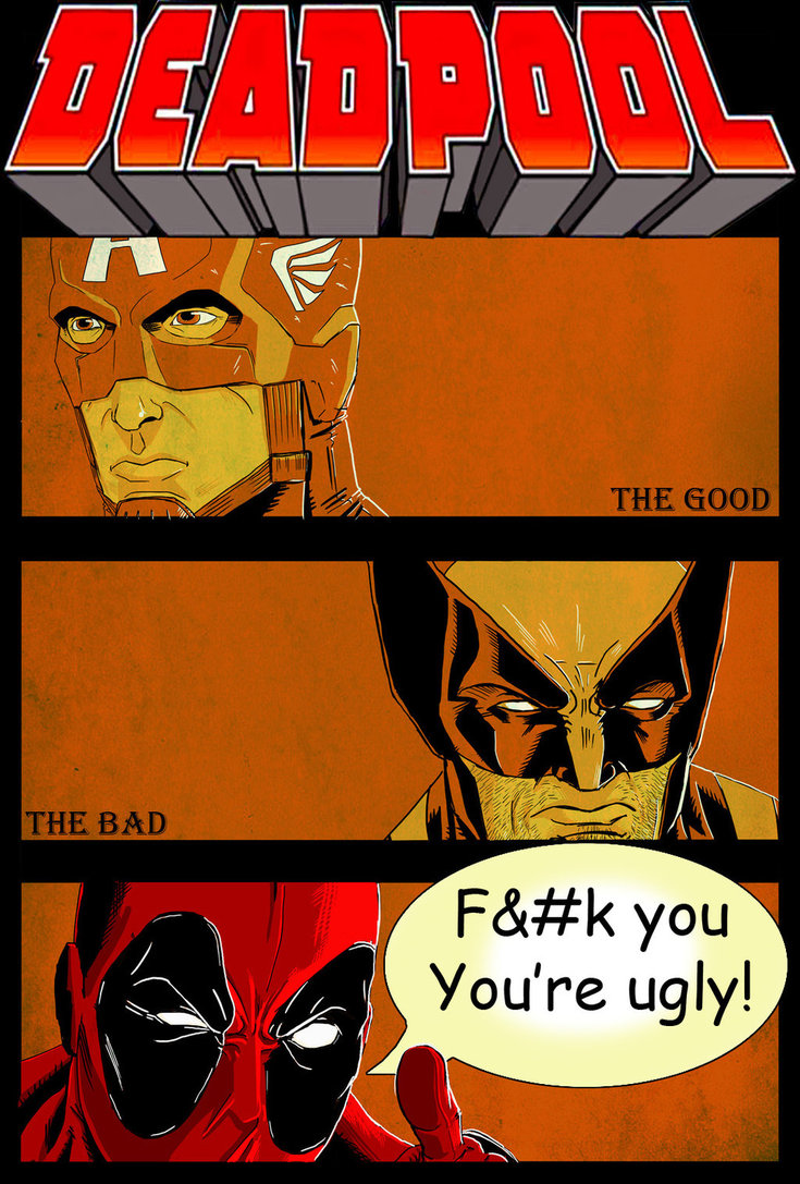 Deadpool: The Good, the Bad, and the Ugly